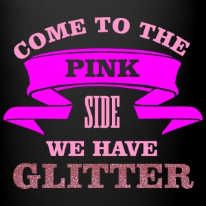 Come to the pink side - we have glitter Muggar & tillbehör - Enfärgad mugg