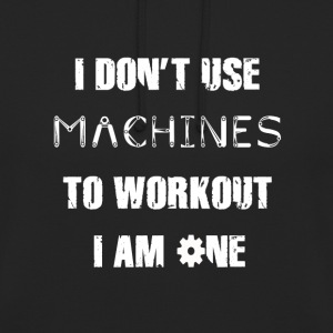 Don't Use Machines Hoodie - Unisex Hoodie