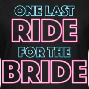 One last ride for the bride T-Shirts - Women's T-Shirt