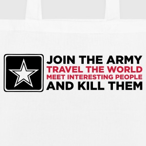 The army - Travel the world and kill people! Bags & Backpacks - EarthPositive Tote Bag
