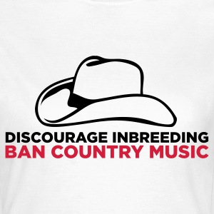Please stopt incest! Prohibits Country Music! T-Shirts - Women's T-Shirt
