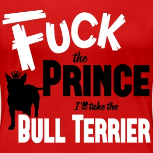 Dog shirt: I'll take the Bull Terrier Magliette - Maglietta Premium da donna