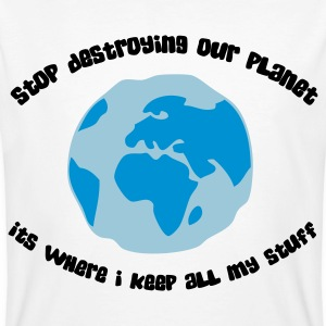 Cease to destroy our planet! T-Shirts - Men's Organic T-shirt