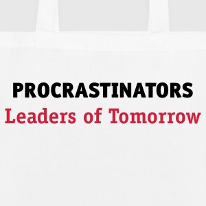 Procrastinators: leaders of tomorrow! Bags & Backpacks - EarthPositive Tote Bag