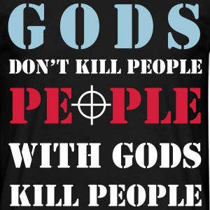 gods don't kill - T-skjorte for menn