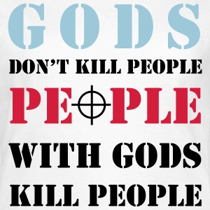 gods don't kill - Frauen T-Shirt