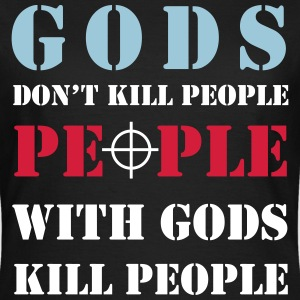gods don' kill - Frauen T-Shirt