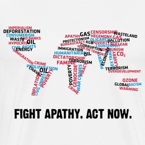 Fight apathy. Act Now! T-Shirts - Men's Premium T-Shirt