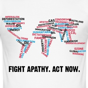 Fight apathy. Act Now! T-Shirts - Men's Slim Fit T-Shirt