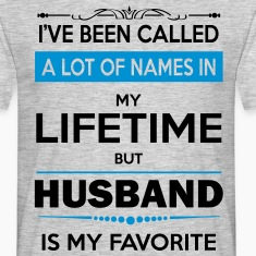 i've been called a lot of names in my lifetime bu T-Shirts