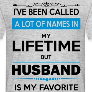 i've been called a lot of names in my lifetime bu T-Shirts - Men's T-Shirt