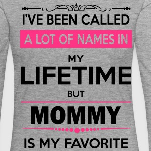 i've been called a lot of names in my lifetime bu Long Sleeve Shirts - Women's Premium Longsleeve Shirt