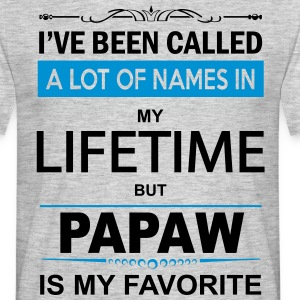 I've Been Called A Lot Of Names In My Lifetime B T-Shirts - Men's T-Shirt