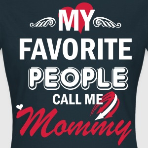My Favorite People Call me Mommy T-Shirts - Women's T-Shirt