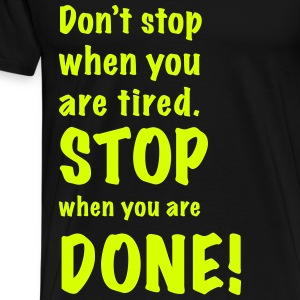 stop when you are done - Herre premium T-shirt