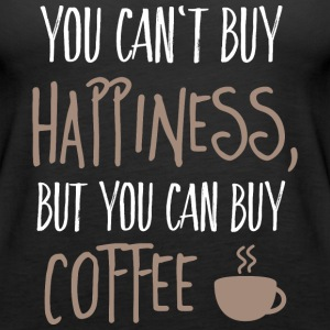 Cant buy happiness, but coffee Tops - Frauen Premium Tank Top