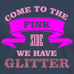 Come to the pink side - we have glitter Tee shirts - T-shirt Premium Homme