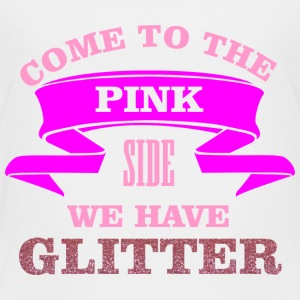Come to the pink side - we have glitter Shirts - Kids' Premium T-Shirt