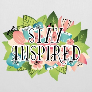 Stay Inspired Sacs et sacs à dos - Tote Bag