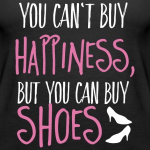 Cant buy happiness, but shoes Tops - Frauen Premium Tank Top