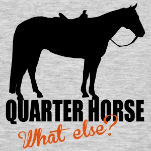 Quarter Horse -- What else? T-skjorter - T-skjorte for menn