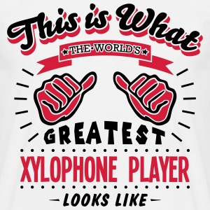 xylophone player worlds greatest looks l - Men's T-Shirt