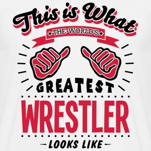 wrestler worlds greatest looks like - Men's T-Shirt
