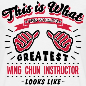 wing chun instructor worlds greatest loo - Men's T-Shirt