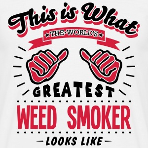 weed smoker worlds greatest looks like - Men's T-Shirt