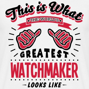 watchmaker worlds greatest looks like - Men's T-Shirt