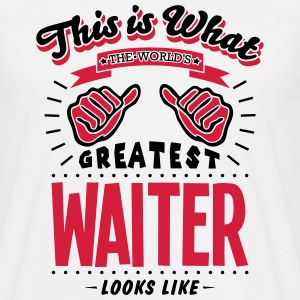 waiter worlds greatest looks like - Men's T-Shirt