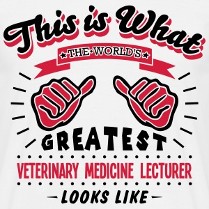 veterinary medicine lecturer worlds grea - Men's T-Shirt