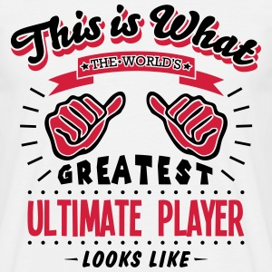 ultimate player worlds greatest looks li - Men's T-Shirt