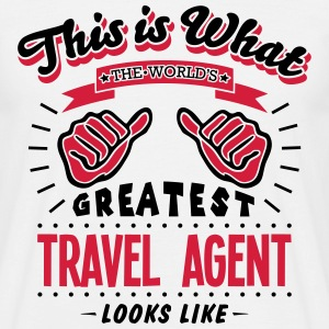 travel agent worlds greatest looks like - Men's T-Shirt