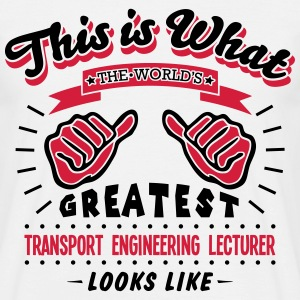 transport engineering lecturer worlds gr - Men's T-Shirt