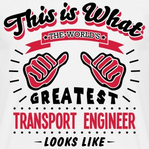 transport engineer worlds greatest looks - Men's T-Shirt