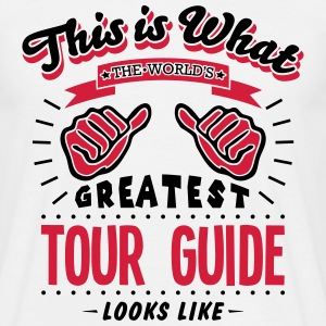 tour guide worlds greatest looks like - Men's T-Shirt