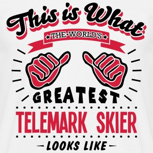 telemark skier worlds greatest looks like - Men's T-Shirt