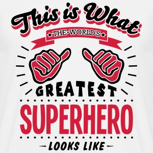 superhero worlds greatest looks like - Men's T-Shirt