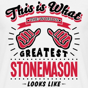 stonemason worlds greatest looks like - Men's T-Shirt