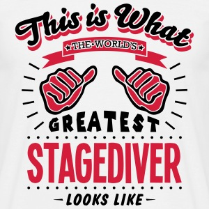 stagediver worlds greatest looks like - Men's T-Shirt