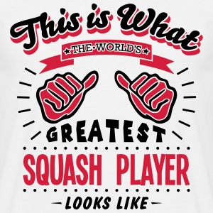 squash player worlds greatest looks like - Men's T-Shirt