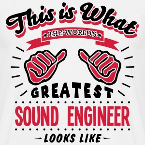 sound engineer worlds greatest looks lik - Men's T-Shirt