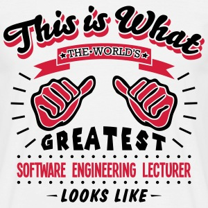 software engineering lecturer worlds gre - Men's T-Shirt