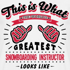 snowboarding instructor worlds greatest  - Men's T-Shirt