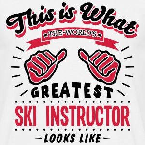 ski instructor worlds greatest looks lik - Men's T-Shirt