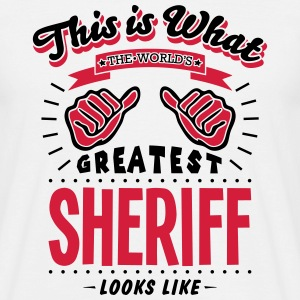 sheriff worlds greatest looks like - Men's T-Shirt