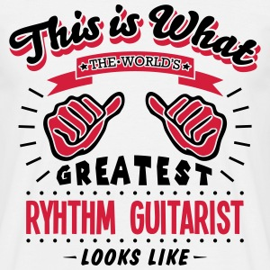 ryhthm guitarist worlds greatest looks l - Men's T-Shirt