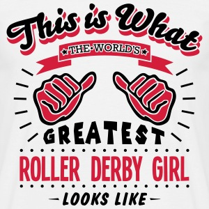 roller derby girl worlds greatest looks  - Men's T-Shirt