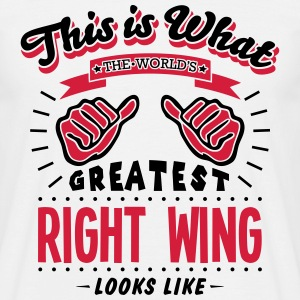 right wing worlds greatest looks like - Men's T-Shirt